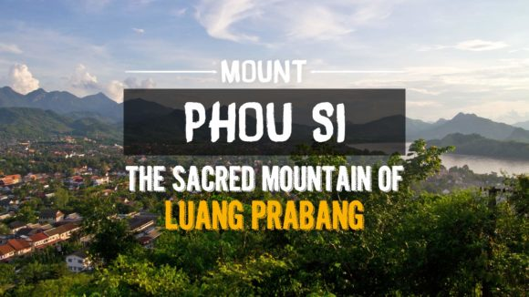 Mount Phou Si – the sacred mountain of Luang Prabang