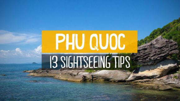 13 sightseeing tips for Phu Quoc