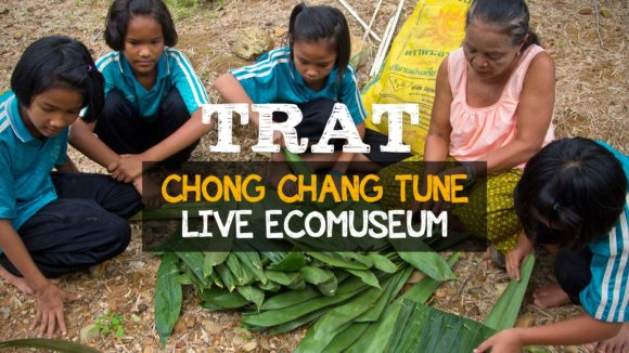 Trat: Chong Chang Tune Live Ecomuseum