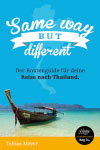 Same Way But Different – der Routenguide für deine Reise nach Thailand
