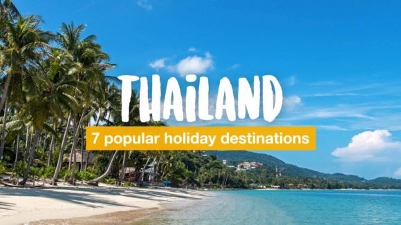 7 popular holiday destinations in Thailand