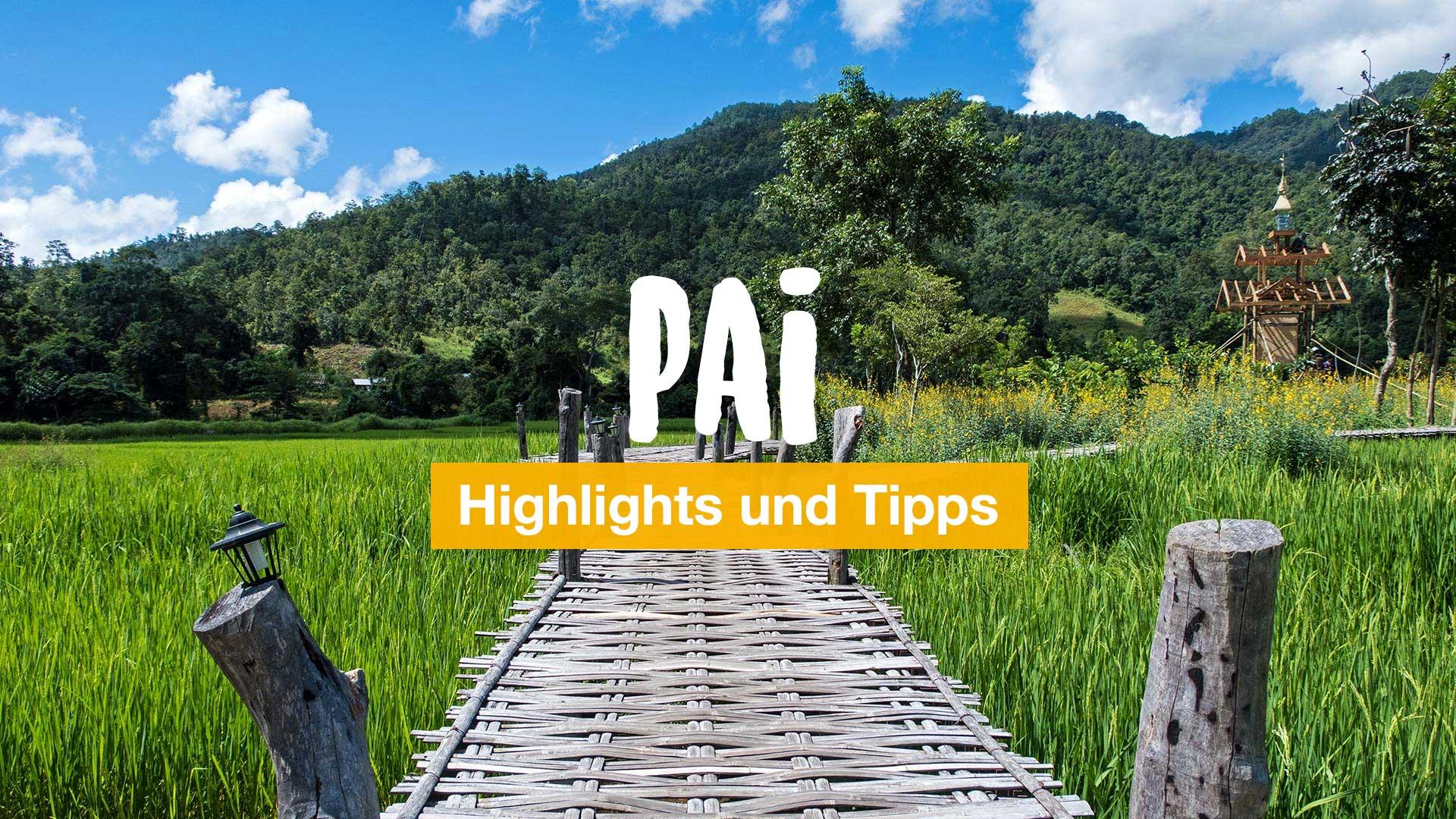 Pai: 20 Highlights und Tipps