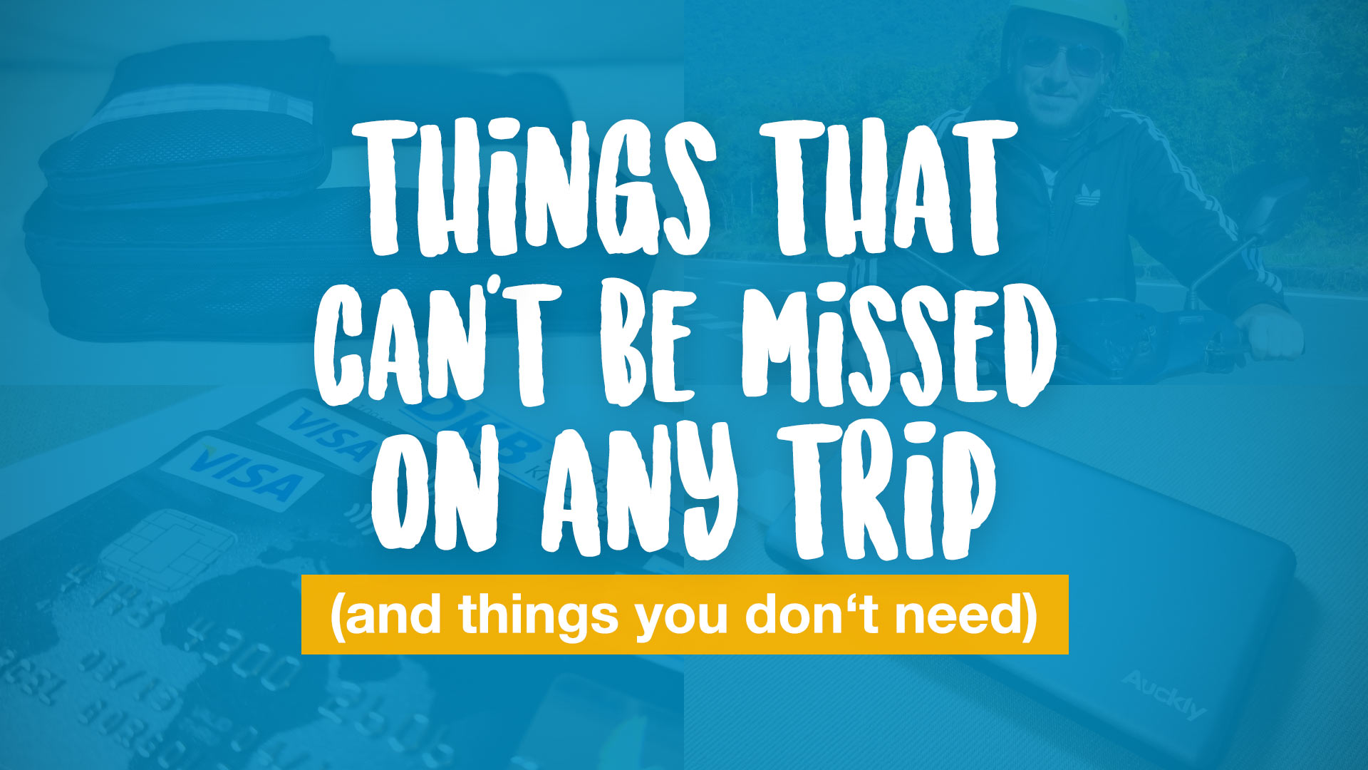 13 things that can't be missed on any trip (and 7 that you don't need)