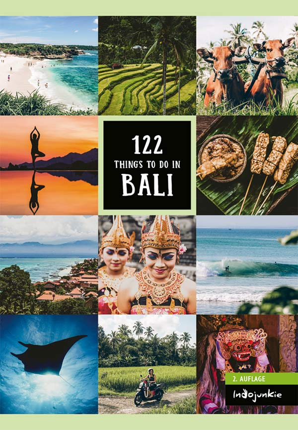 Bali Reiseführer: 122 Things to Do in Bali (2. Auflage)