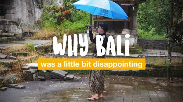 Why Bali was a little bit disappointing