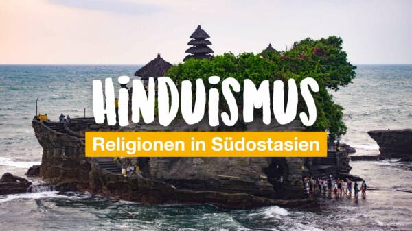 Religionen in Südostasien – Dos and Don'ts (Teil 2: Hinduismus)