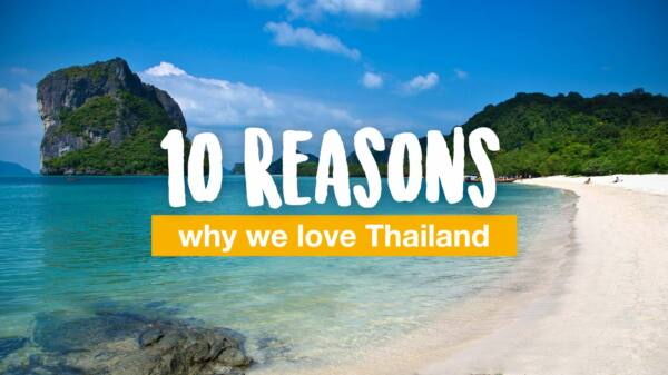 10 reasons why we love Thailand
