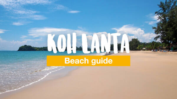 Koh Lanta beach guide - the 6 most beautiful beaches