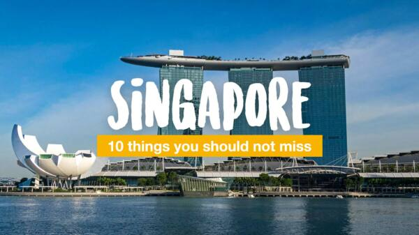 10 things you should not miss in Singapore