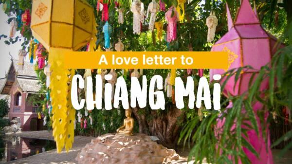 A love letter to Chiang Mai
