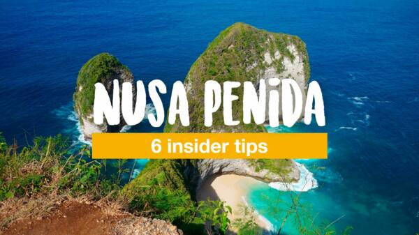 Nusa Penida: 6 insider tips for the adventure island