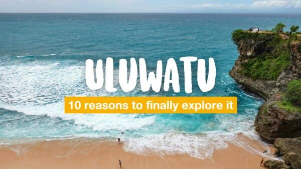 Uluwatu Bali: 10 reasons to finally explore it