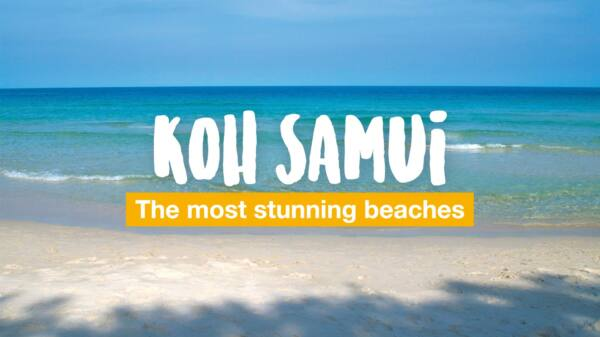 Koh Samui beach guide - the most stunning beaches of the island