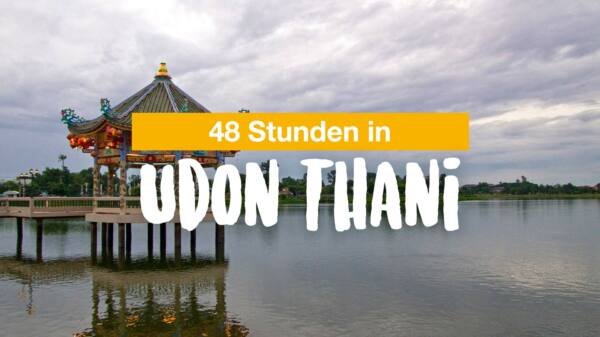 48 Stunden in Udon Thani
