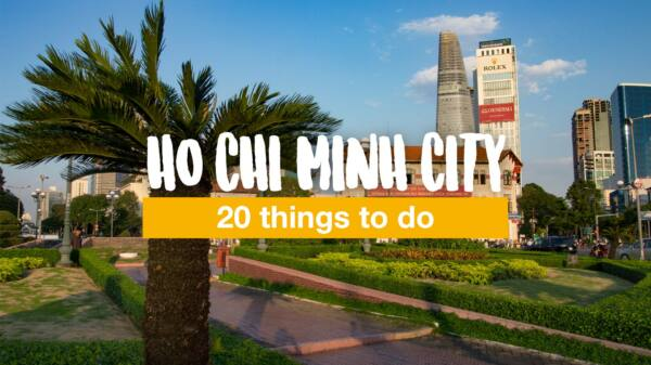 20 things to do in Ho Chi Minh City (Saigon)