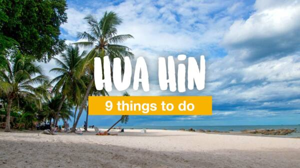 9 things to do in Hua Hin
