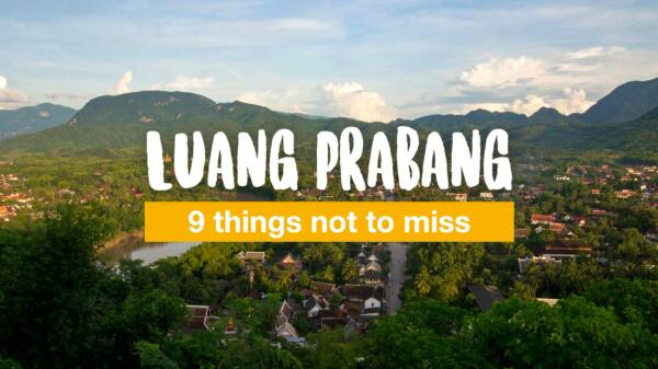 9 things not to miss in Luang Prabang