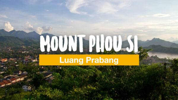 Mount Phou Si - the sacred mountain of Luang Prabang