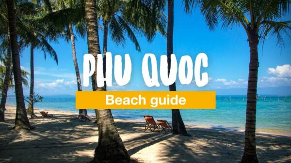Phu Quoc beach guide: the best beaches