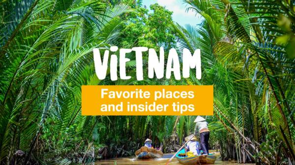 Vietnam: 7 bloggers tell their favorite places and insider tips