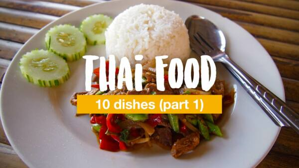 Thai Food - 10 dishes that you must try (part 1)