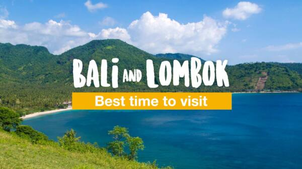 What is the best time to visit Bali & Lombok?