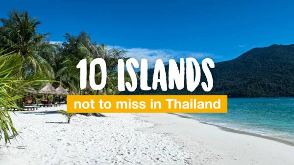 10 islands not to miss in Thailand