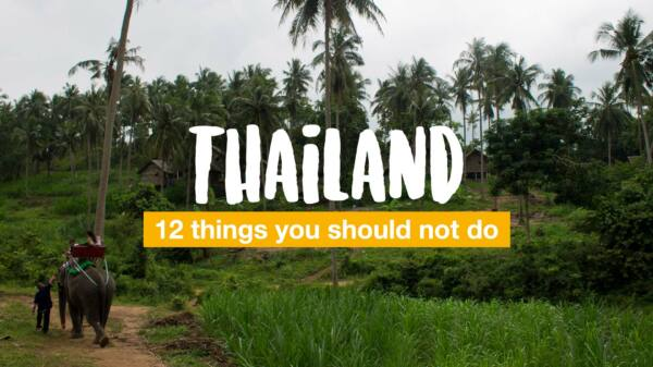 12 things you should not do in Thailand