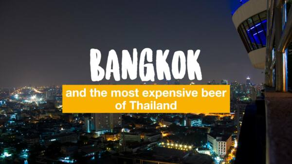 Bangkok and the most expensive beer of Thailand (how to buy a brewery)