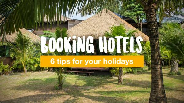 How to book the best hotels for your holiday