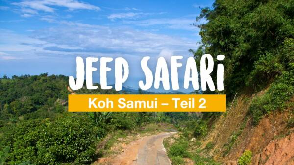 Jeep-Safari durch Koh Samui (Teil 2)