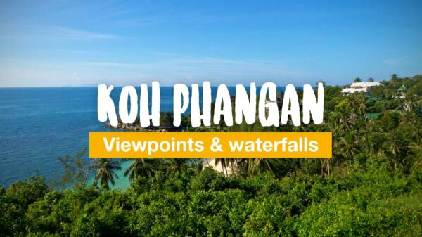 The best viewpoints and waterfalls on Koh Phangan