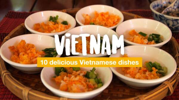Vietnam food - 10 delicious Vietnamese dishes