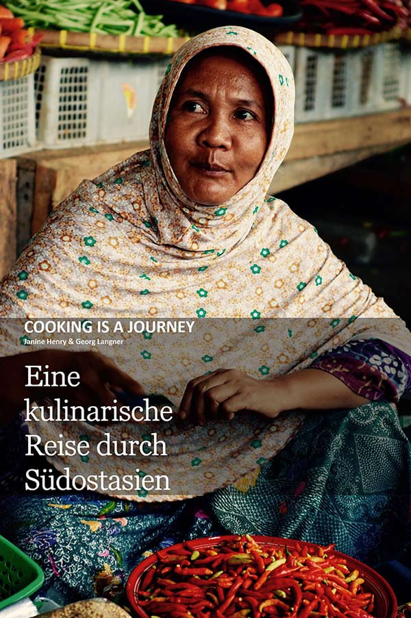 Cooking is a Journey - Eine kulinarische Reise durch Südostasien