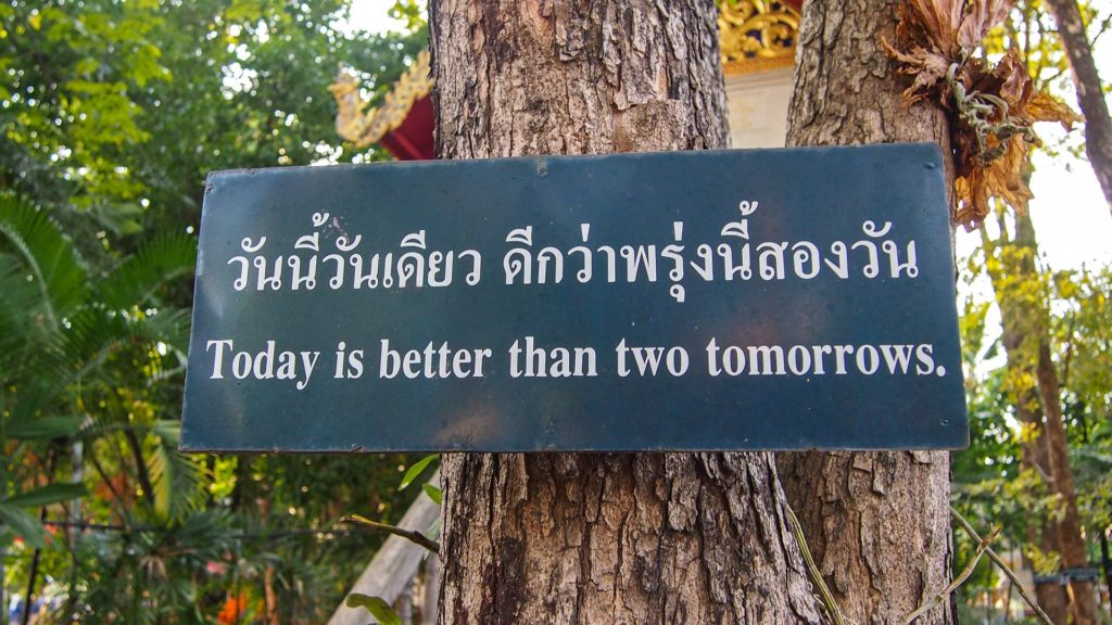 Today is better than two tomorrows, Buddhist wisdom in the Wat Phra Singh of Chiang Mai