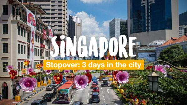 Singapore stopover: 3 days in the city