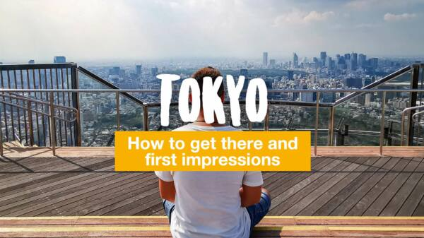 Tokyo - how to get there and first impressions
