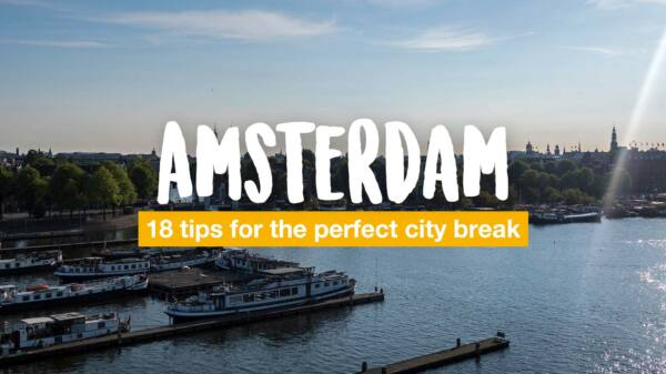 Things to do in Amsterdam - the best tips for your trip