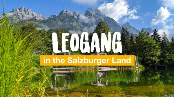 Leogang in the Salzburger Land: 7 things you should experience